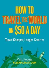 How to travel the world with $50 a day